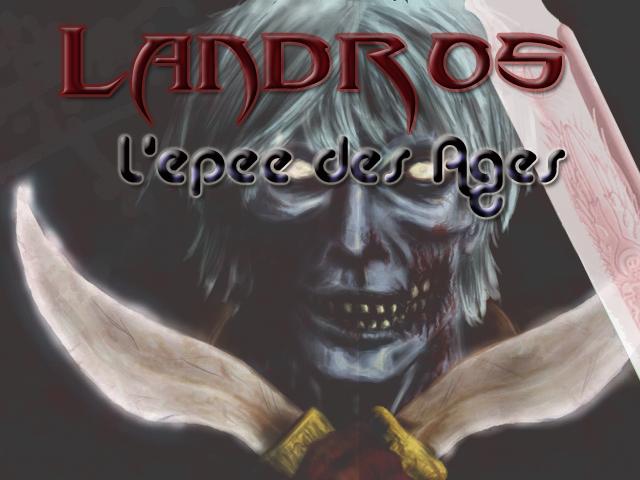 Landrös : L'épée des Ages Nouvel%20ecran%20titre%20landros2